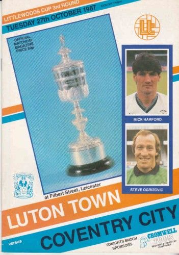 27 October 1987 v Luton Town FL Cup Round 3 Lost 1-3 (played at Filbert Street, Leicester because of Luton Town's ban on away fans)