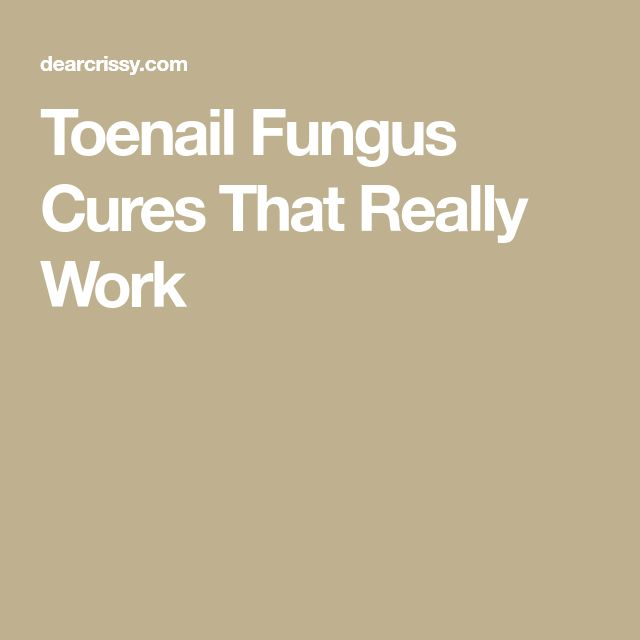 Toenail Fungus Cures That Really Work