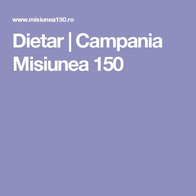 Dietar | Campania Misiunea 150