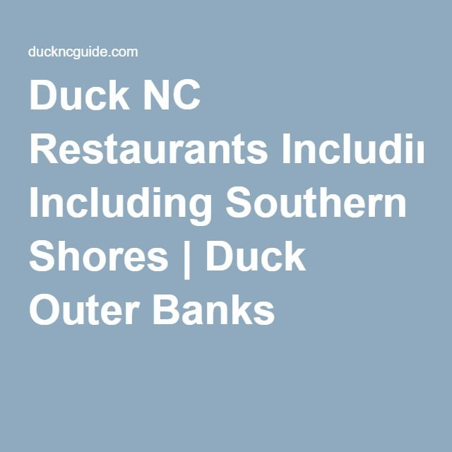 Duck NC Restaurants Including Southern Shores | Duck Outer Banks
