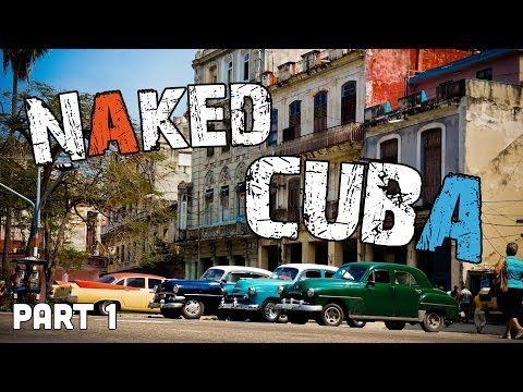 Naked CUBA (Travel Adventure) - Pt 1 - S03E09 - YouTube