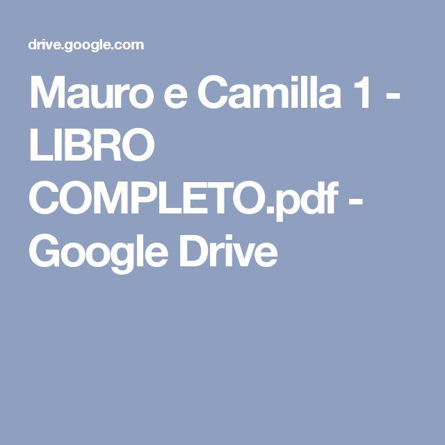 Mauro e Camilla 1 - LIBRO COMPLETO.pdf - Google Drive