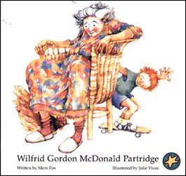 Wilfrid Gordon McDonald Partridge by Mem Fox. A children's book about age and youth based on the people the author met in her grandfather's nursing home.