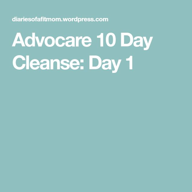 Advocare 10 Day Cleanse: Day 1