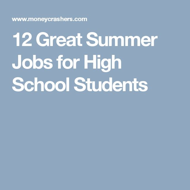 12 Great Summer Jobs for High School Students