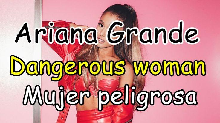 Ariana Grande-Dangerous Woman (Lyrics-Letra) Ingles/Español