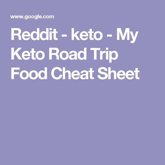 Reddit - keto - My Keto Road Trip Food Cheat Sheet