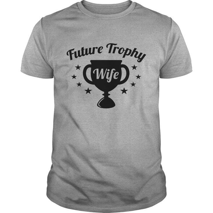 Future Trophy Wife Coolest T Shirt : shirt quotesd, shirts with sayings, shirt diy, gift shirt ideas #Wrestlemania, #ACMs, Madison Bumgarner, Fernando Rodney, #60Minutes, #FAMUMotown, #Dbacks, Derrick Rose, Ecuador, Lexi Thompson
