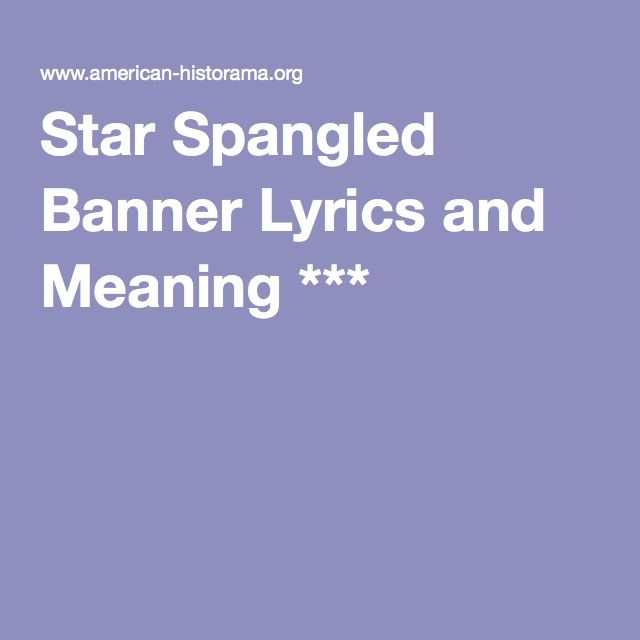Star Spangled Banner Lyrics and Meaning *** | American ...