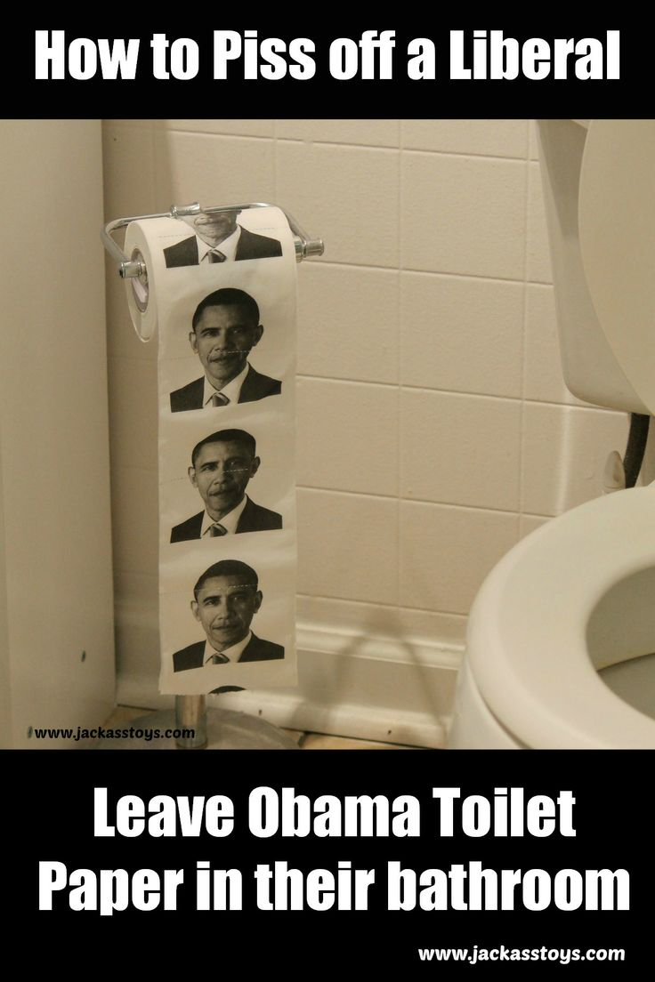 How to piss off a liberal--leave obama toilet paper hanging in their bathroom!!! Funny prank!