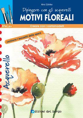 Motivi floreali. Dipingere con gli acquerelli 8884572126   eBay