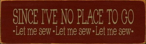 Since I've no Place To Go . . .