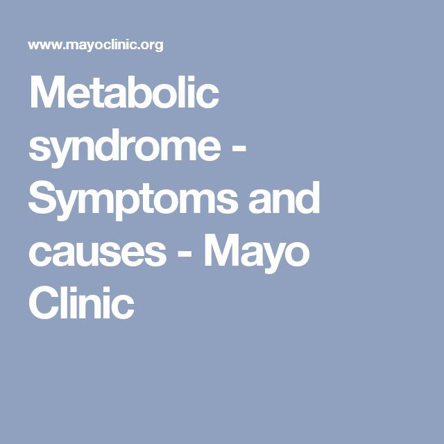 Metabolic syndrome - Symptoms and causes - Mayo Clinic