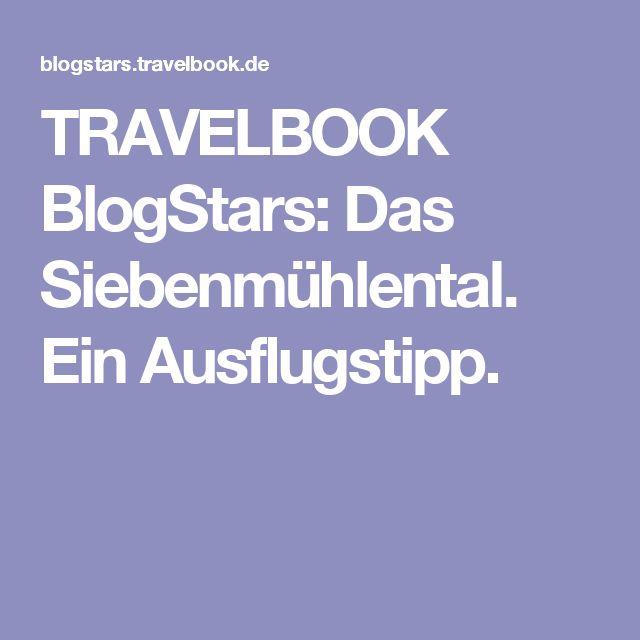 TRAVELBOOK BlogStars: Das Siebenmühlental. Ein Ausflugstipp.