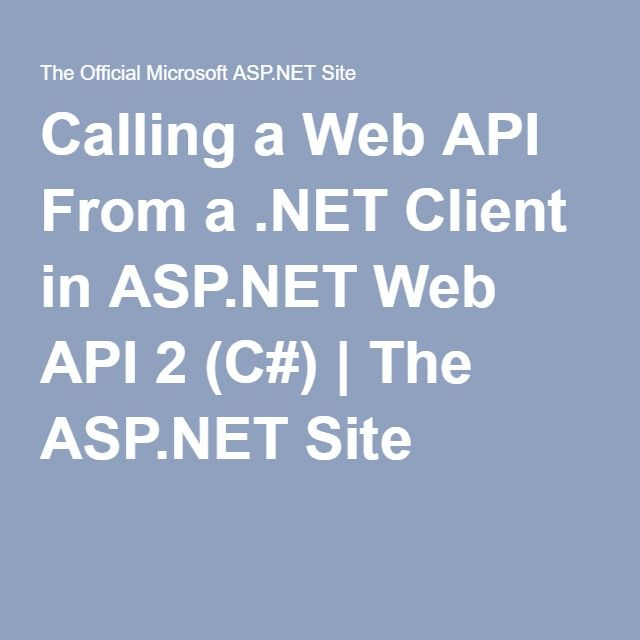 Calling a Web API From a .NET Client in ASP.NET Web API 2 (C#) | The ASP.NET Site