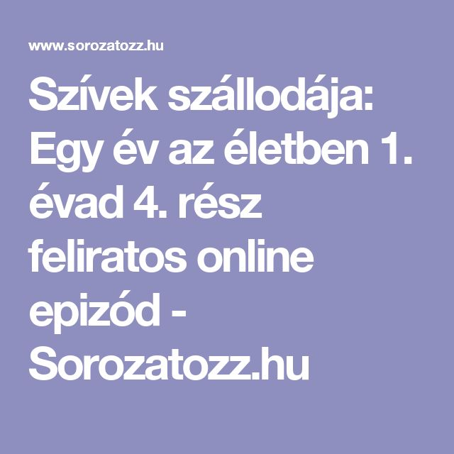 Szívek szállodája: Egy év az életben 1. évad 4. rész feliratos online epizód - Sorozatozz.hu