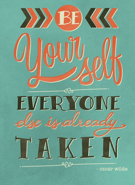 Be yourself everyone else is already taken Art Print: Laura Graves, Modern Artworks, Quotes, Be You, Stretch Canvas, Art Prints, A Tattoo, Letters, Oscars Wild