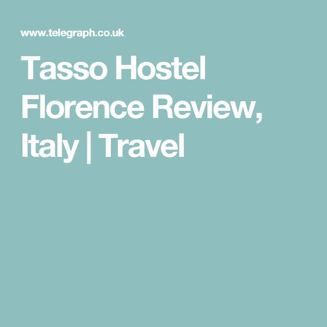 Tasso Hostel Florence Review, Italy | Travel