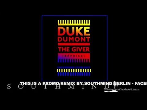 Duke Dumont - The Giver (Southmind Club Edit)