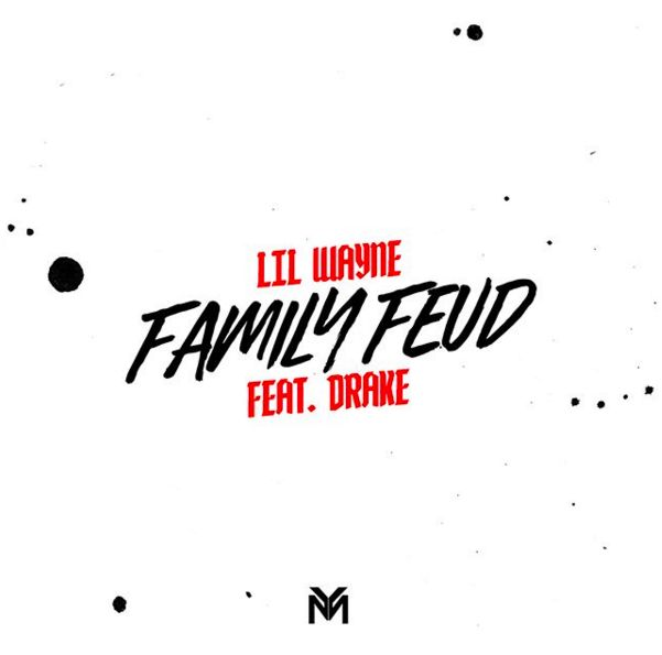 "New Music: Lil Wayne Ft. Drake ""Family Feud (Remix)"" 