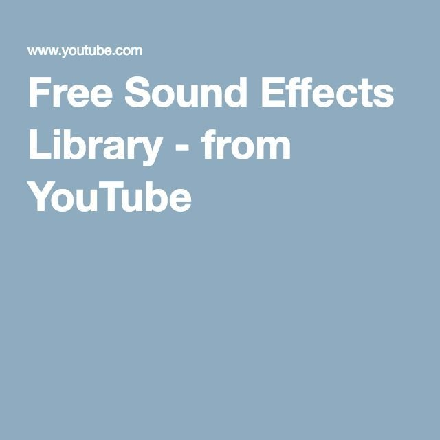 Free Sound Effects Library - from YouTube. Youtube provides free sound effects you can use in your video and other projects
