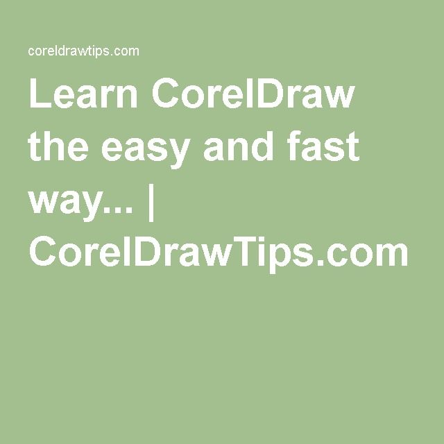 Learn CorelDraw the easy and fast way... | CorelDrawTips.com