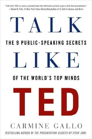 Review Talk Like TED: The 9 Public Speaking Secrets of the World's Top Minds by Carmine Gallo - http://smartbusinessplanet.com/review-talk-like-ted-the-9-public-speaking-secrets-of-the-worlds-top-minds-by-carmine-gallo/