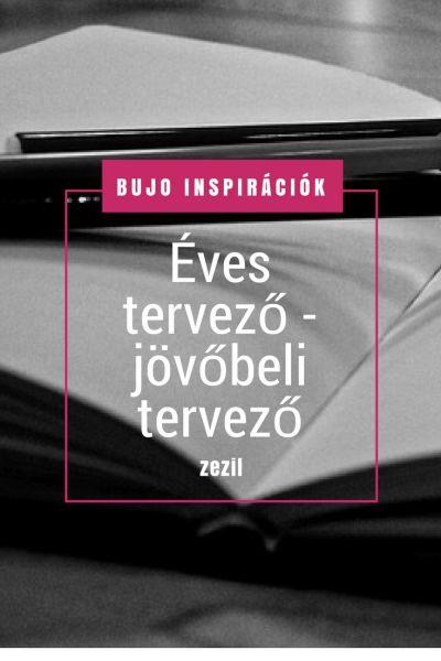 BuJo Inspirációk – éves tervező, jövőbeli tervező | Bullet Journal magyarul  | zezil
