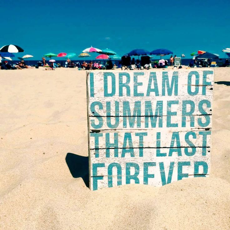I dream of summers that last forever. Shop the sign here: http://ocean-beach-quotes.blogspot.com/2015/08/summers-that-last-forever-sign.html Image via CC FB: https://www.facebook.com/CoastalBeachBlissLiving/photos/a.128908803835246.19702.128847517174708/980029398723178/?type=1&theater