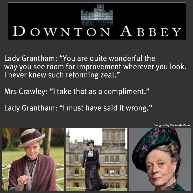 - marvelous Lady Grantham'ism'....Did you get another episode yet?  :-)...unfortunately no,but I'm trying :)