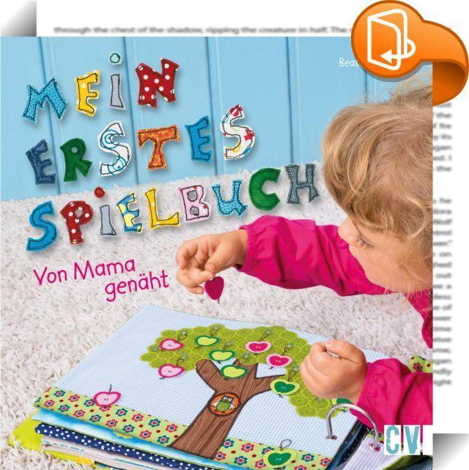 Mein erstes Spielbuch    :  Spielen, lernen, fühlen - alles in einem Buch! Mein erstes Spielbuch ist ein ganz besonderes Buch für Ihre Kinder. Denn es sind Sie, die seine Seiten für Ihr Kind nähen und gestalten. Hier finden kleine Spiele und Denkaufgaben Platz. Nähen Sie eine Rennstrecke, auf der Spielautos wild herumrasen, einen Obstgarten, in dem kleine Gärtner Äpfel pflücken, oder ein Pony, dessen Mähne schön gekämmt und geflochten werden kann. Auf jeder Seite ist eine andere kleine...