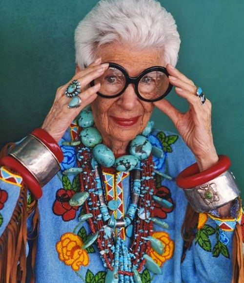 """I think if women put some more of the time and money they put on their heads in their heads, they'd be better off. I mean, nobody's going to think you're thirty-two, so what's the point?""-- 90 something Iris Apfel on aging gracefully and with such style."