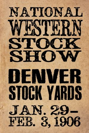 Vintage National Western Stock Show. 1906