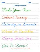 Make your own colored tracing for printing and cursive--letters, words, sentences and paragraphs.  Awesome resource!