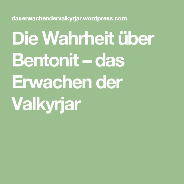 Die Wahrheit über Bentonit – das Erwachen der Valkyrjar