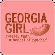 Georgia Girl...sweeter than a bushel of peaches!