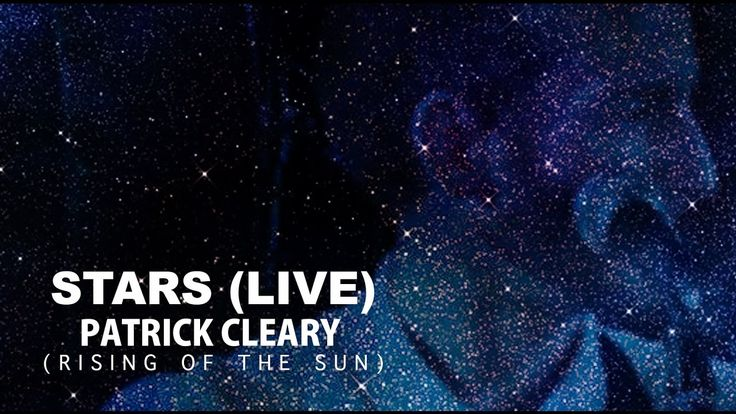 Patrick Cleary パトリック - Stars (LIVE)
