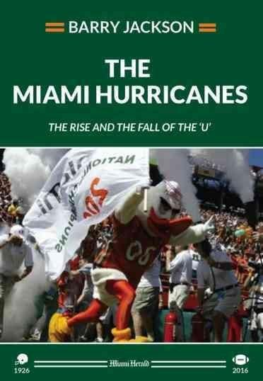 The Miami Hurricanes: The Rise and Fall of the U