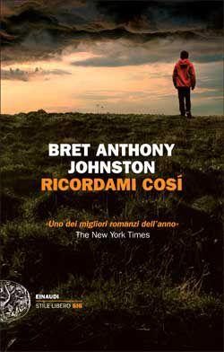 Bret Anthony Johnston, Ricordami così, Stile Libero Big