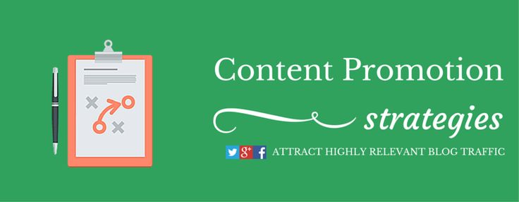8 Content Promotion Strategies To Help You Attract Highly Relevant Blog Traffic
