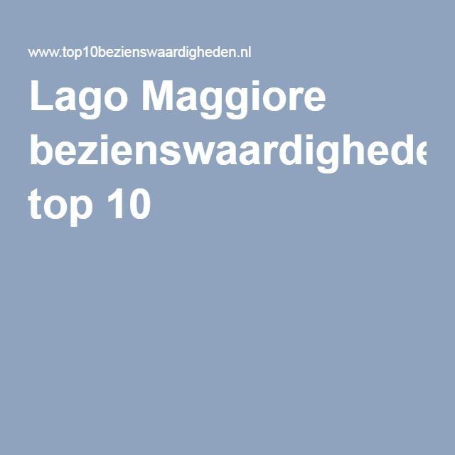 Lago Maggiore bezienswaardigheden top 10