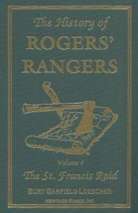 The History of Rogers' Rangers, Volume 4: The St. Francis Raid