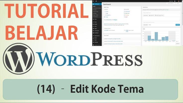 Belajar Wordpress - (14) Edit Kode Tema dan Susunan Tema