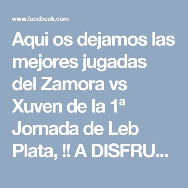 Aqui os dejamos las mejores jugadas del Zamora vs Xuven de la 1ª Jornada de Leb Plata, !! A DISFRUTARLAS¡¡ #ForzaXuven