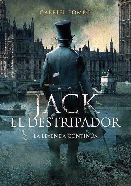 """Portada del libro de Gabriel Antonio Pombo titulado """"Jack el Destripador: La…"""