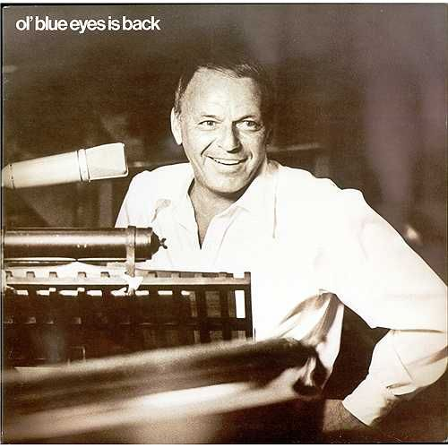 Ol' Blue Eyes Is Back is a 1973 album by the American singer Frank Sinatra. Sinatra returned from his brief retirement with the appropriately titled Ol' Blue Eyes Is Back. Released amidst a whirlwind of publicity, the album was a commercial success, earning gold status and peaking just outside of the top-ten on the UK and Billboard album charts.