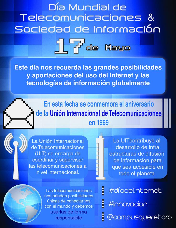 17 de mayo. Día Mundial de las Telecomunicaciones y la Sociedad de la Información.  Este día nos recuerda las grandes posibilidades y aportaciones del uso del Internet y las tecnologías de información a nivel global. #DiaDelInternet #innovacion