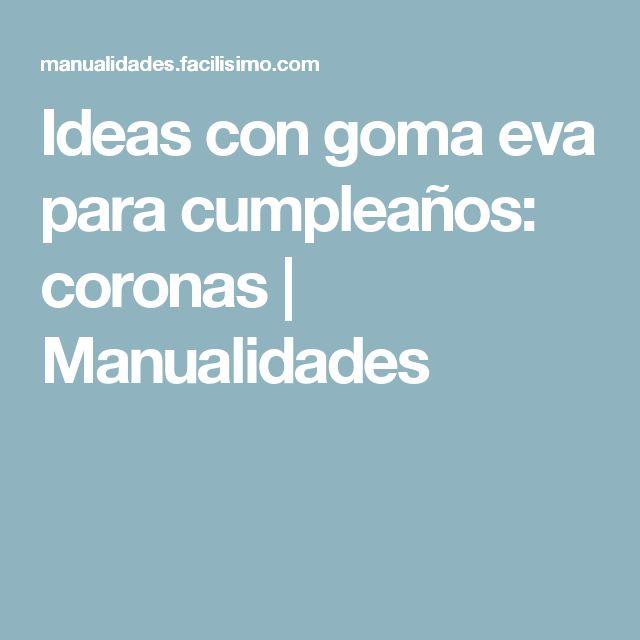 Ideas con goma eva para cumpleaños: coronas   Manualidades