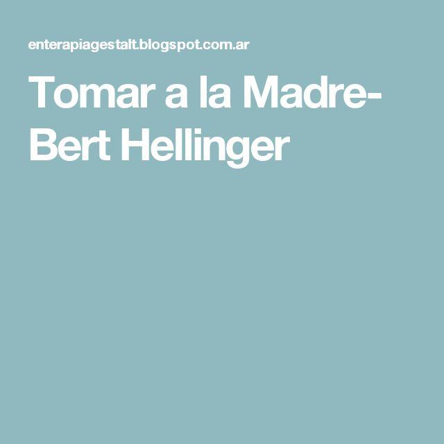 Tomar a la Madre- Bert Hellinger