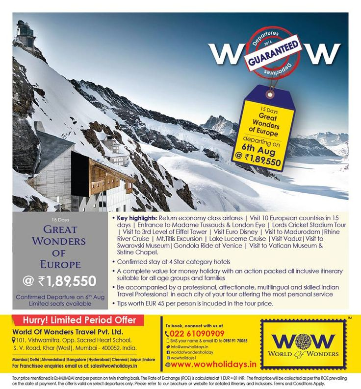 Make the most of the long weekends in August! Limited seats available on 15 Days-Great Wonders of Europe, departing on 6th Aug. Hurry! Call 91-22-61090909 or visit www.wowholidays.in